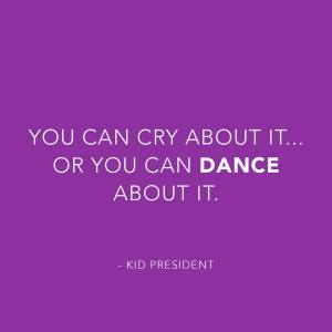 cry or dance