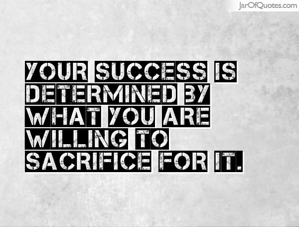 success and sacrifice