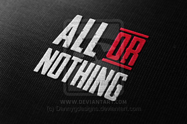 All or nothing approach