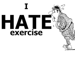 hate exercise