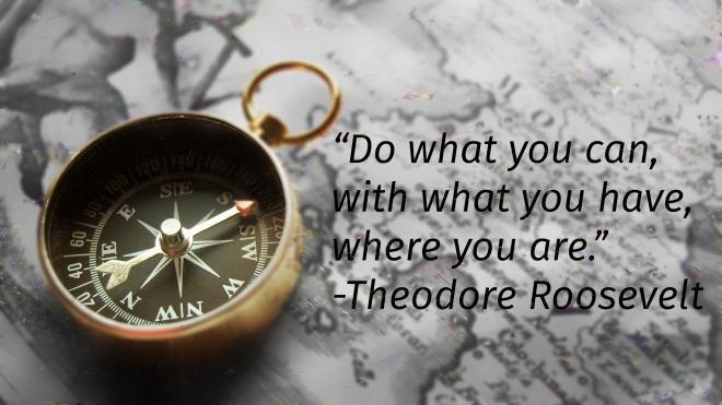 2-Do-what-you-can-with-what-you-have-where-you-are_-Theodore-Roosevelt