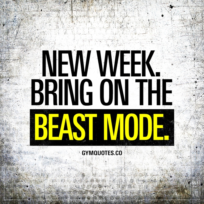 new-week-bring-on-the-beast-mode-motivational-gym-quotes